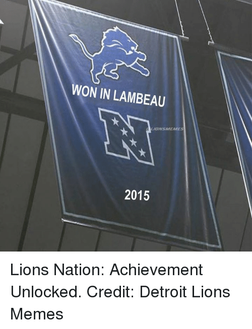 Detroit Lions: WON IN LAMBEAU  2015 Lions Nation: Achievement Unlocked. Credit: Detroit Lions Memes