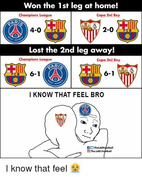 fcb: Won the 1st leg at home!  Champions League  Copa Del Rey  ARİ  4-0F  2-0  FC B  GERM  Lost the 2nd leg away!  Champions League  Copa Del Rey  RI  6-1  FCB  FCB  GERM  I KNOW THAT FEEL BRO  c.  TheLADFdotball  The.LAD.Foptball I know that feel 😭