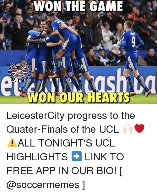 Soccermemes: WON THE GAME  WON OUR HEARTS LeicesterCity progress to the Quater-Finals of the UCL 🙌🏻❤ ️⚠️ALL TONIGHT'S UCL HIGHLIGHTS ➡️ LINK TO FREE APP IN OUR BIO! [ @soccermemes ]