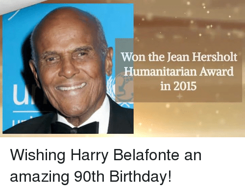 Memes, 🤖, and Jeans: Won the Jean Hersholt  Humanitarian Award  in 2015 Wishing Harry Belafonte an amazing 90th Birthday!
