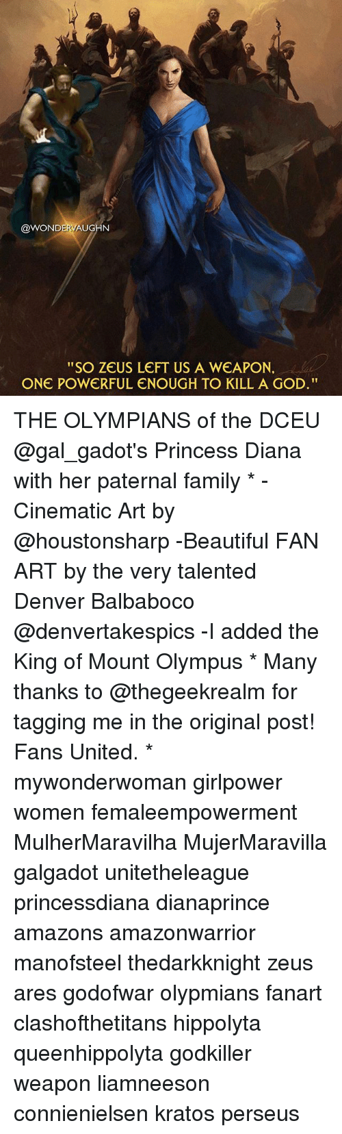 """kratos: @WONDERVAUGHN  """"SO ZEUS LEFT US A WEAPON.  ONE POWERFUL ENOUGH TO KILL A GOD"""" THE OLYMPIANS of the DCEU @gal_gadot's Princess Diana with her paternal family * -Cinematic Art by @houstonsharp -Beautiful FAN ART by the very talented Denver Balbaboco @denvertakespics -I added the King of Mount Olympus * Many thanks to @thegeekrealm for tagging me in the original post! Fans United. * mywonderwoman girlpower women femaleempowerment MulherMaravilha MujerMaravilla galgadot unitetheleague princessdiana dianaprince amazons amazonwarrior manofsteel thedarkknight zeus ares godofwar olypmians fanart clashofthetitans hippolyta queenhippolyta godkiller weapon liamneeson connienielsen kratos perseus"""