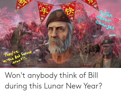 lunar new year: Won't anybody think of Bill during this Lunar New Year?