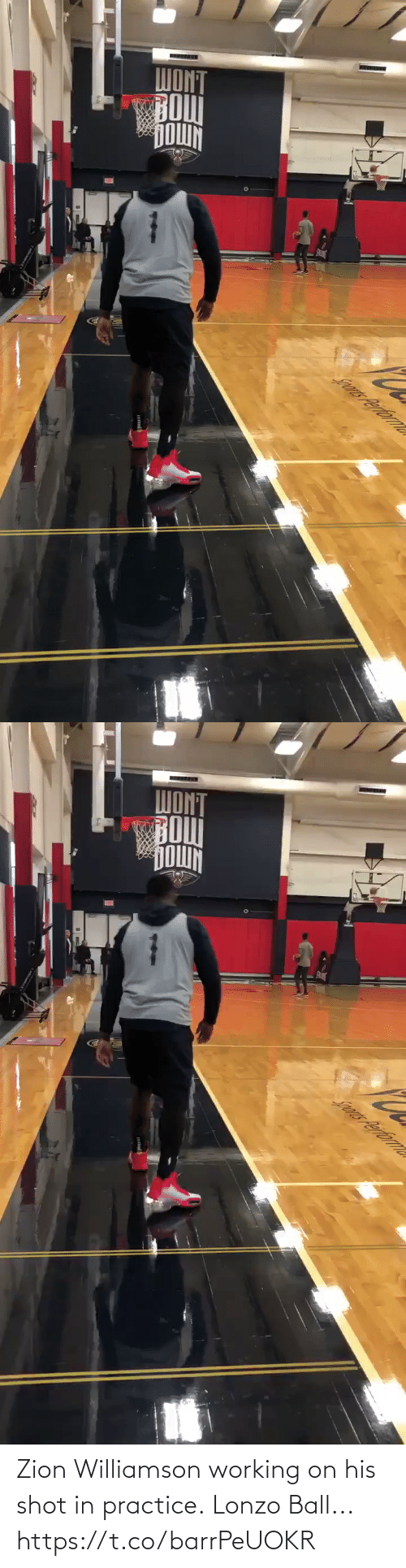 Lonzo Ball: WONT  BOU  DOWN  Jrs Perfornle   Sors Performle Zion Williamson working on his shot in practice.  Lonzo Ball... https://t.co/barrPeUOKR