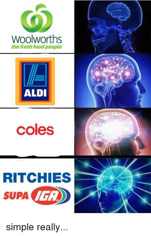 Fresh, Memes, and Aldi: Woolworths  the fresh foodpeople  ALDI  coles  RITCHIES  IGR  SUPA simple really...
