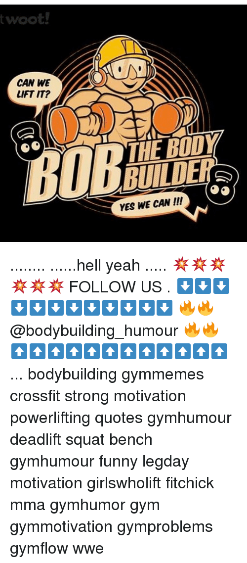 Funny, Gym, and Memes: woot!  CAN WE  LIFT IT?  YES WE CAN ........ ......hell yeah ..... 💥💥💥💥💥💥 FOLLOW US . ⬇️⬇️⬇️⬇️⬇️⬇️⬇️⬇️⬇️⬇️⬇️⬇️ 🔥🔥@bodybuilding_humour 🔥🔥 ⬆️⬆️⬆️⬆️⬆️⬆️⬆️⬆️⬆️⬆️⬆️⬆️ ... bodybuilding gymmemes crossfit strong motivation powerlifting quotes gymhumour deadlift squat bench gymhumour funny legday motivation girlswholift fitchick mma gymhumor gym gymmotivation gymproblems gymflow wwe