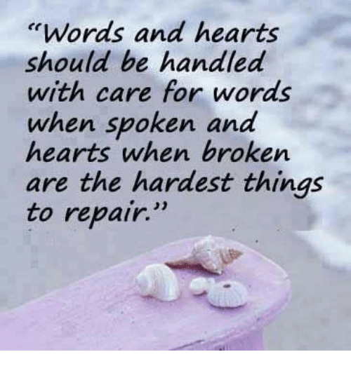 Words and Hearts Should Be Handled With Care for Words ...