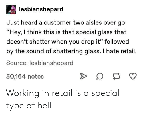 Hell, Retail, and Working: Working in retail is a special type of hell