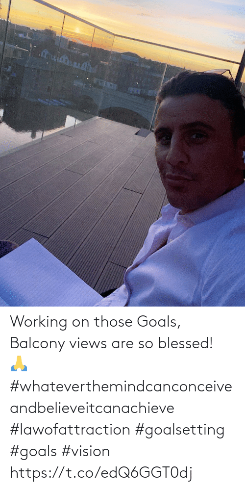 So Blessed: Working on those Goals, Balcony views are so blessed! 🙏 #whateverthemindcanconceiveandbelieveitcanachieve #lawofattraction #goalsetting #goals #vision https://t.co/edQ6GGT0dj