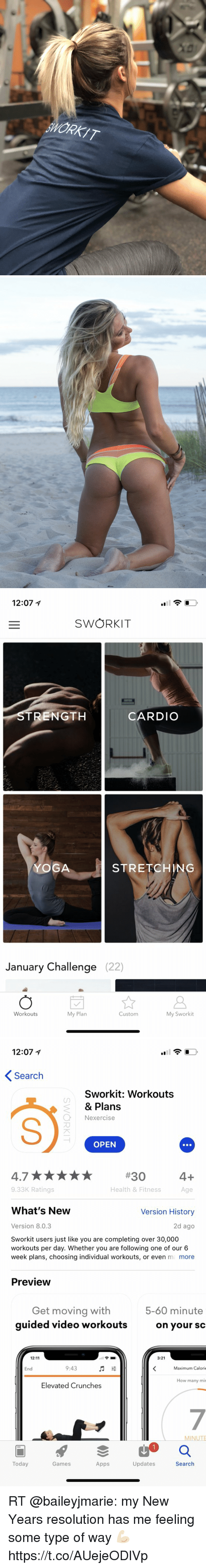 SIZZLE: WORKIT   12:07  SWORKIT  RENGTH  5  CARDIC  YOGA  STRETCHING  January Challenge (22)  Workouts  My Plan  Custom  wor   12:07イ  Search  Sworkit: Workouts  & Plans  Nexercise  OPEN  #30  9.33K Ratings  Health & Fitness  Age  What's New  Version History  Version 8.0.3  2d ago  Sworkit users just like you are completing over 30,000  workouts per day. Whether you are following one of our 6  week plans, choosing individual workouts, or even m more  Preview  Get moving with  quided video workoutS  5-60 minute  on your sc  12:11  3:21  End  9:43  Maximum Calorie  ow many mi  Elevated Crunches  Today  Games  Apps  Updates  Search RT @baileyjmarie: my New Years resolution has me feeling some type of way  ?? https://t.co/AUejeODlVp