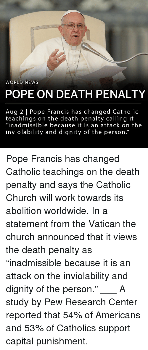 """Church, Memes, and News: WORLD NEWS  POPE ON DEATH PENALTY  Aug 2 