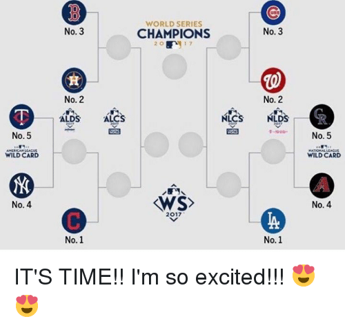 Mlb, Time, and Wild: WORLD SERIES  No. 3  CHAMPIONS  No. 3  2 O  No. 2  No. 2  ALDS  ALCS  NLDS  0  0  WILD CARD  NATIONAL LEAGuE  WILD CARD  No. 4  No. 4  2017  IA  0.  0. IT'S TIME!!  I'm so excited!!! 😍😍