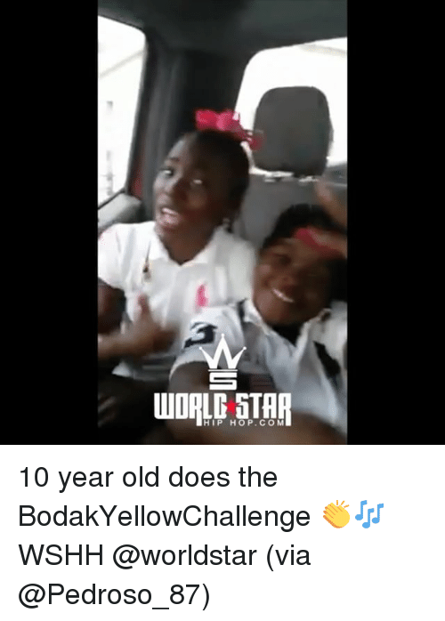 Memes, Worldstar, and Wshh: WORLD STHA  HIP HOP.COM 10 year old does the BodakYellowChallenge 👏🎶 WSHH @worldstar (via @Pedroso_87)