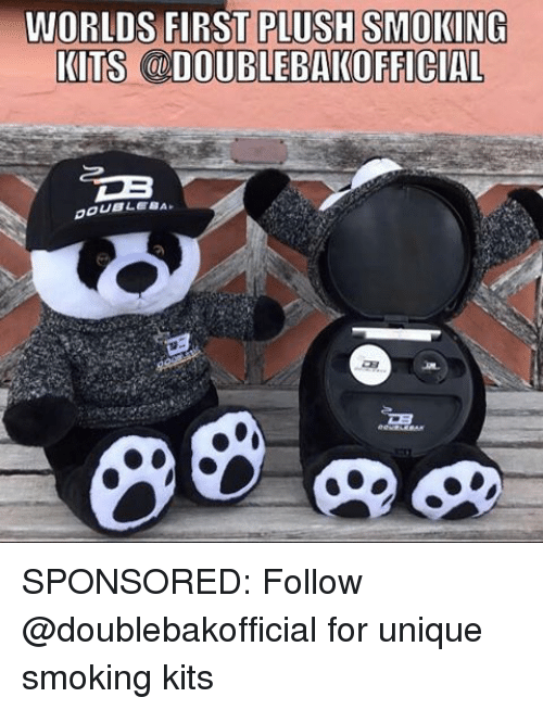 Memes, Smoking, and 🤖: WORLDS FIRST PLUSH SMOKING  KITS t.DOUBLEBAKOFFICIAL  DOUBLE SPONSORED: Follow @doublebakofficial for unique smoking kits