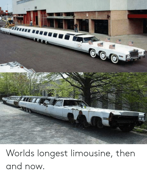 then and now: Worlds longest limousine, then and now.