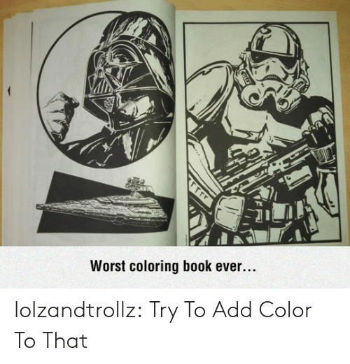 Coloring: Worst coloring book ever....  rrrr lolzandtrollz:  Try To Add Color To That