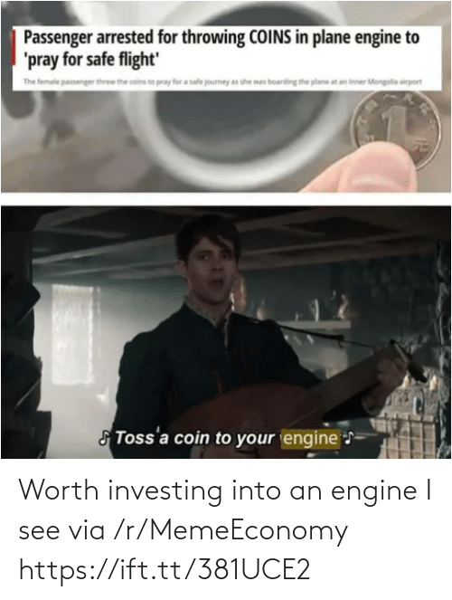 investing: Worth investing into an engine I see via /r/MemeEconomy https://ift.tt/381UCE2