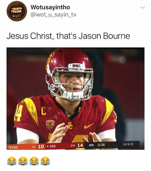 Jason Bourne, Jesus, and Texas: Wotusayintho  @wot_u_sayin_tv  Jesus Christ, that's Jason Bourne  USC  11 10 4 USC  20 14 4th 11:38  lst & 10  TEXAS 😂😂😂😂