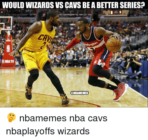 Basketball, Cavs, and Nba: WOULD WIZARDS VS CAVS BE A BETTER SERIESP  CAW  IINDATV  @NBAMEMES 🤔 nbamemes nba cavs nbaplayoffs wizards