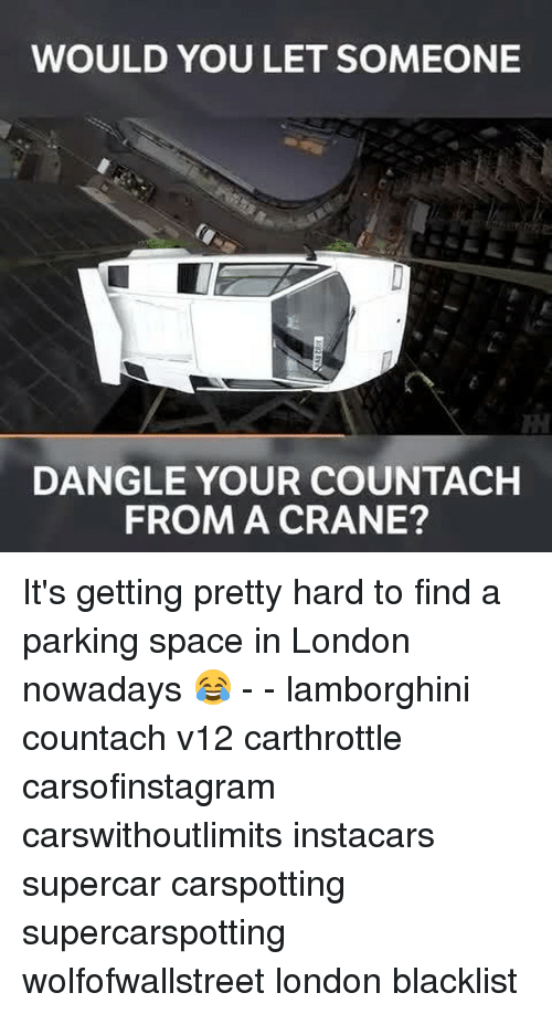 v12: WOULD YOU LET SOMEONE  RM  DANGLE YOUR COUNTACH  FROM A CRANE? It's getting pretty hard to find a parking space in London nowadays 😂 - - lamborghini countach v12 carthrottle carsofinstagram carswithoutlimits instacars supercar carspotting supercarspotting wolfofwallstreet london blacklist