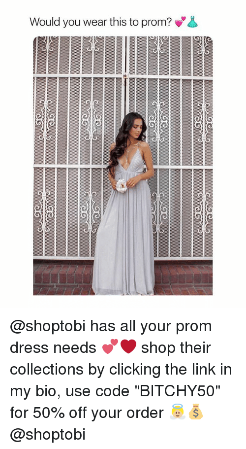 "Dress, Link, and Girl Memes: Would you wear this to prom? @shoptobi has all your prom dress needs 💕❤️ shop their collections by clicking the link in my bio, use code ""BITCHY50"" for 50% off your order 👼🏼💰 @shoptobi"