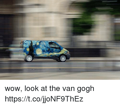 Vanned: wow, look at the van gogh https://t.co/jjoNF9ThEz