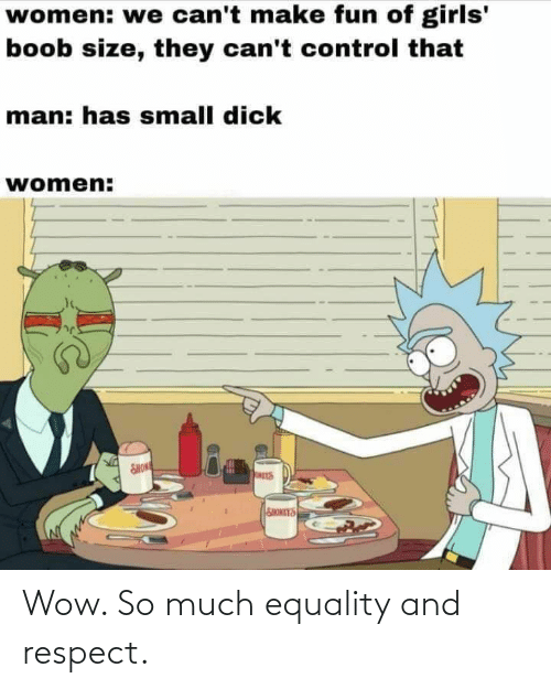 equality: Wow. So much equality and respect.