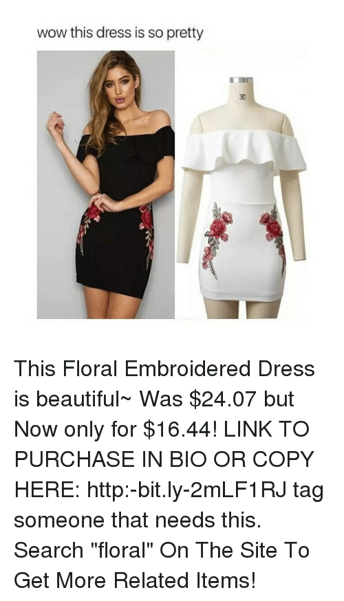 """Beautiful, Memes, and Wow: wow this dress is so pretty This Floral Embroidered Dress is beautiful~ Was $24.07 but Now only for $16.44! LINK TO PURCHASE IN BIO OR COPY HERE: http:-bit.ly-2mLF1RJ tag someone that needs this. Search """"floral"""" On The Site To Get More Related Items!"""