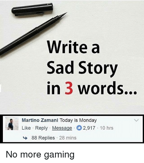 Write a sad story in 3 words