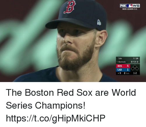 World Series: WS  BOS LEADS 3-1  FOX  P: 14  Sale  4. Machado  0 FOR 3  BOS 5  LAD 1  ▼92Outs 1-2 The Boston Red Sox are World Series Champions! https://t.co/gHipMkiCHP