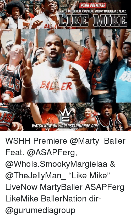 "Memes, Worldstarhiphop, and Wshh: WSH PREMIERE  R FEAT, ASAP FERG, SMOOKY MARGIELAA & AEXYZ  WATCH NOWON WORLDSTARHIPHOP.CO WSHH Premiere @Marty_Baller Feat. @ASAPFerg, @WhoIs.SmookyMargielaa & @TheJellyMan_ ""Like Mike"" LiveNow MartyBaller ASAPFerg LikeMike BallerNation dir- @gurumediagroup"