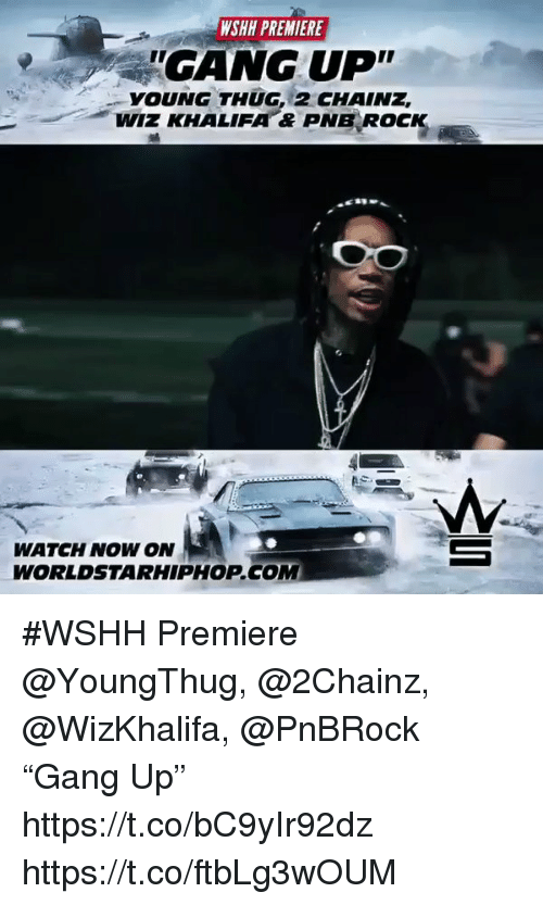 "Thug, Wiz Khalifa, and Wshh: WSHE PREMIERE  'GANG UP""  YOUNG THUG 2 CHAINZ  WIZ KHALIFA & PNB RocK  WATCH NOW ON  WORLDSTARHIPHOPCOM #WSHH Premiere @YoungThug, @2Chainz, @WizKhalifa, @PnBRock ""Gang Up"" https://t.co/bC9yIr92dz https://t.co/ftbLg3wOUM"