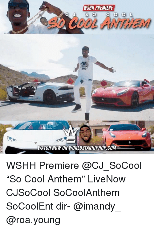 "Memes, Worldstarhiphop, and Wshh: WSHH PREMIERE  0 CooLANTHHEM  WATCH NOW ON WORLDSTARHIPHOP.CO WSHH Premiere @CJ_SoCool ""So Cool Anthem"" LiveNow CJSoCool SoCoolAnthem SoCoolEnt dir- @imandy_ @roa.young"