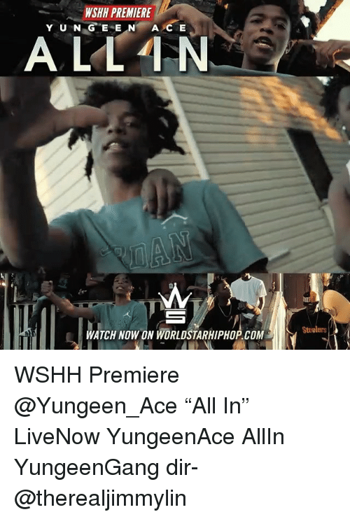"Memes, Worldstarhiphop, and Wshh: WSHH PREMIERE  ALL TN  WATCH NOW ON WORLDSTARHIPHOP.COM  Steelers WSHH Premiere @Yungeen_Ace ""All In"" LiveNow YungeenAce AllIn YungeenGang dir- @therealjimmylin"