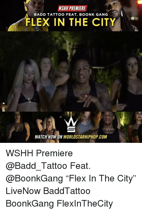 "Flexing, Memes, and Worldstarhiphop: WSHH PREMIERE  BADD TATTOO FEAT. BOONK GANG  FLEX IN THE CITY  WATCH NOW ON WORLDSTARHIPHOP.COM WSHH Premiere @Badd_Tattoo Feat. @BoonkGang ""Flex In The City"" LiveNow BaddTattoo BoonkGang FlexInTheCity"
