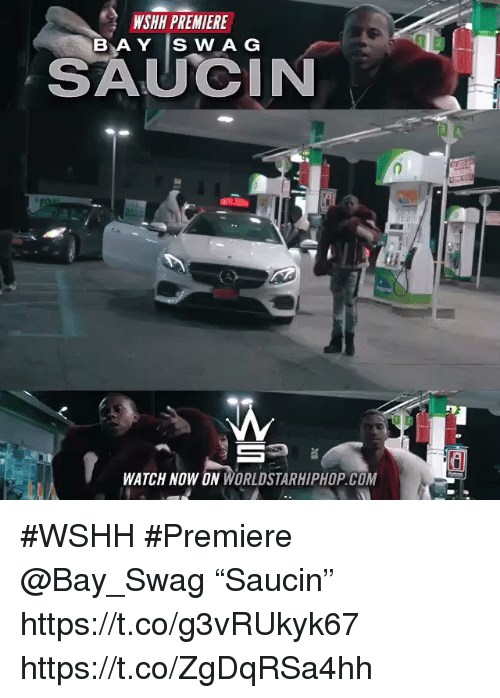 "Sizzle: WSHH PREMIERE  BAY SWAG  SAU CIN  WATCH NOW ON WORLDSTARHIPHOP. COM #WSHH #Premiere @Bay_Swag ""Saucin"" https://t.co/g3vRUkyk67 https://t.co/ZgDqRSa4hh"