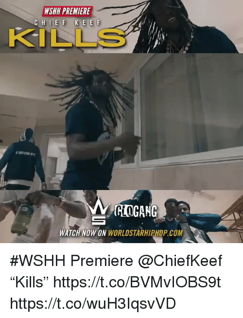 "Memes, Worldstarhiphop, and Wshh: WSHH PREMIERE  C H I E F  K E E F  UHRIGANG  WATCH NOW ON  WORLDSTARHIPHOP COM #WSHH Premiere @ChiefKeef ""Kills"" https://t.co/BVMvIOBS9t https://t.co/wuH3IqsvVD"