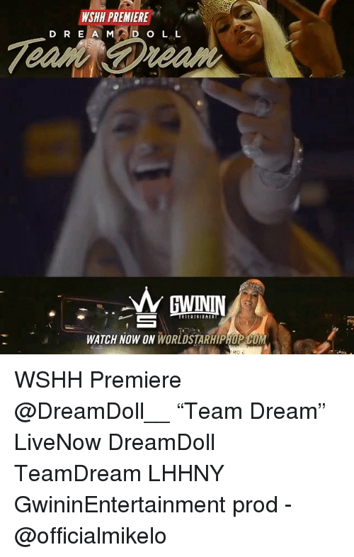 """Memes, Wshh, and Watch: WSHH PREMIERE  D RE A MD O L L  WATCH NOW ON WORLDSTARHIP WSHH Premiere @DreamDoll__ """"Team Dream"""" LiveNow DreamDoll TeamDream LHHNY GwininEntertainment prod - @officialmikelo"""