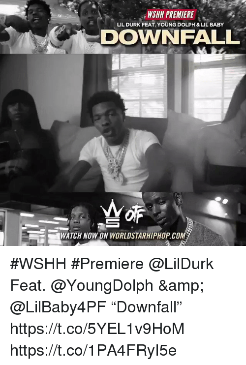 "Dolph: WSHH PREMIERE  DOWNFALL  LIL DURK FEAT. YOUNG DOLPH & LIL BABY  WATCH NOWON WORLDSTARHIPHOP.COM #WSHH #Premiere @LilDurk Feat. @YoungDolph & @LilBaby4PF ""Downfall"" https://t.co/5YEL1v9HoM https://t.co/1PA4FRyI5e"