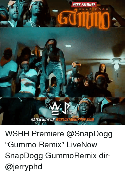 """Memes, Worldstarhiphop, and Wshh: WSHH PREMIERE  GUI  JERRY  PRODUCTIO  WATCH NOW ON WORLDSTARHIPHOP CO WSHH Premiere @SnapDogg """"Gummo Remix"""" LiveNow SnapDogg GummoRemix dir- @jerryphd"""