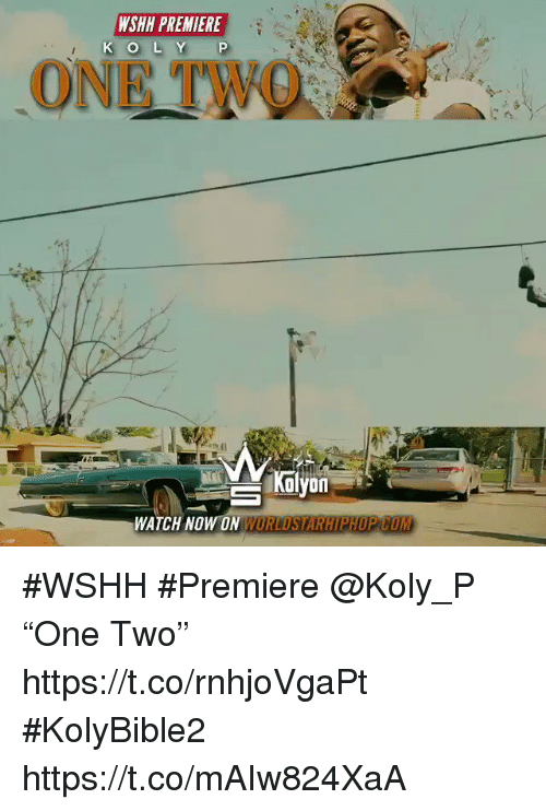 "Sizzle: WSHH PREMIERE  K O L Y P  ONE TW0  WATCH NOW ON #WSHH #Premiere @Koly_P ""One Two"" https://t.co/rnhjoVgaPt #KolyBible2 https://t.co/mAIw824XaA"