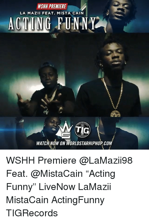 """Funny, Memes, and Worldstarhiphop: WSHH PREMIERE  LA MAZII FEAT. MISTA CAIN  ACTING FUNNY  TIG  WATCH NOW ON WORLDSTARHIPHOP.COM WSHH Premiere @LaMazii98 Feat. @MistaCain """"Acting Funny"""" LiveNow LaMazii MistaCain ActingFunny TIGRecords"""