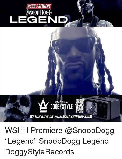"Doggy Style, Memes, and Worldstarhiphop: WSHH PREMIERE  LEGEND  DOGGY STYLE  WATCH NOW ON WORLDSTARHIPHOP.COM WSHH Premiere @SnoopDogg ""Legend"" SnoopDogg Legend DoggyStyleRecords"