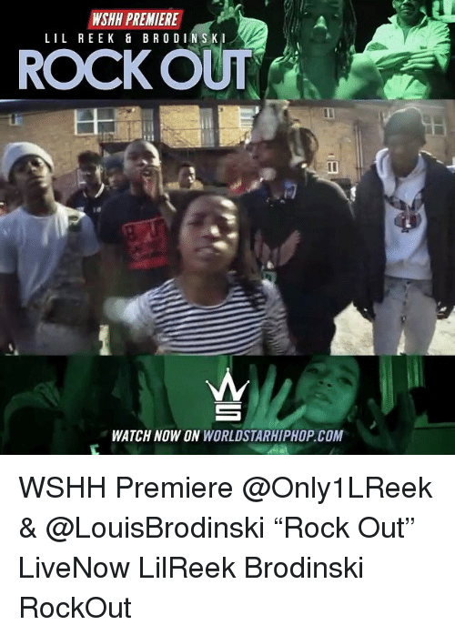 "Memes, Worldstarhiphop, and Wshh: WSHH PREMIERE  LIL REEK & BRODINSK  ROCK OUT  WATCH NOW ON WORLDSTARHIPHOP. COM WSHH Premiere @Only1LReek & @LouisBrodinski ""Rock Out"" LiveNow LilReek Brodinski RockOut"