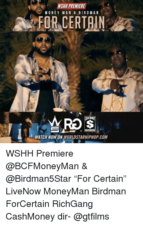 "Birdman, Memes, and Money: WSHH PREMIERE  MONEY MAN 8 BIR D MAN  A FOR CERTAIN  RECORDS  WATCH NOW ON  WORLDSTARHIPHOP.COM WSHH Premiere @BCFMoneyMan & @Birdman5Star ""For Certain"" LiveNow MoneyMan Birdman ForCertain RichGang CashMoney dir- @gtfilms"
