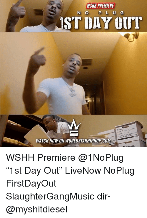 """Memes, Worldstarhiphop, and Wshh: WSHH PREMIERE  N O  P L U G  ST DAY OUT  WATCH NOW ON WORLDSTARHIPHOP.COM WSHH Premiere @1NoPlug """"1st Day Out"""" LiveNow NoPlug FirstDayOut SlaughterGangMusic dir- @myshitdiesel"""