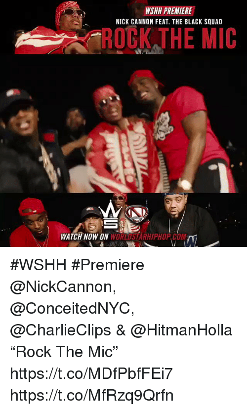 "Sizzle: WSHH PREMIERE  NICK CANNON FEAT. THE BLACK SQUAD  WATCH NOW ON  WORLUSTARHIPHOP.COM #WSHH #Premiere @NickCannon, @ConceitedNYC, @CharlieClips & @HitmanHolla ""Rock The Mic"" https://t.co/MDfPbfFEi7 https://t.co/MfRzq9Qrfn"