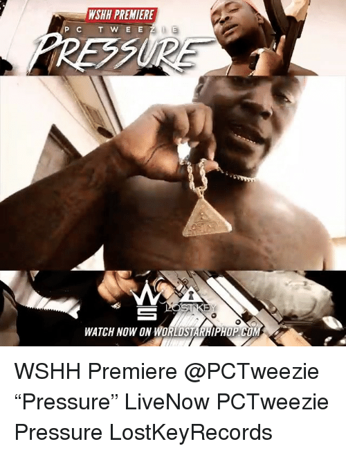 """Memes, Pressure, and Worldstarhiphop: WSHH PREMIERE  P C T W E E  WATCH NOW ON WORLDSTARHIPHOP CO WSHH Premiere @PCTweezie """"Pressure"""" LiveNow PCTweezie Pressure LostKeyRecords"""