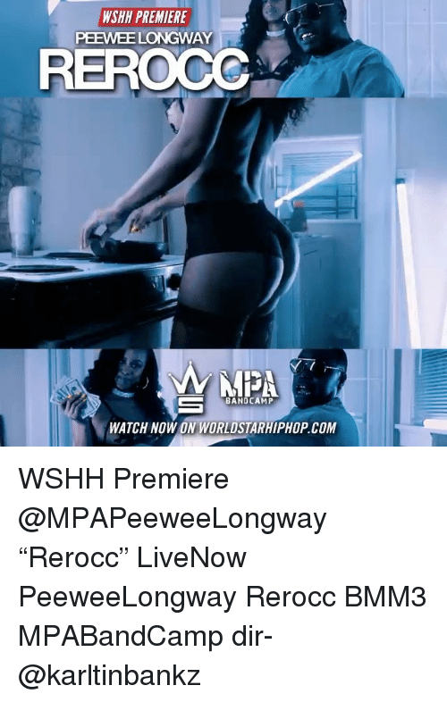 """watch-now: WSHH PREMIERE  PEEWEE LONGWAY  REROCO  os  MIPA  BANDCAMP  WATCH NOW ON WORLDSTARHIPHOP.COM WSHH Premiere @MPAPeeweeLongway """"Rerocc"""" LiveNow PeeweeLongway Rerocc BMM3 MPABandCamp dir- @karltinbankz"""