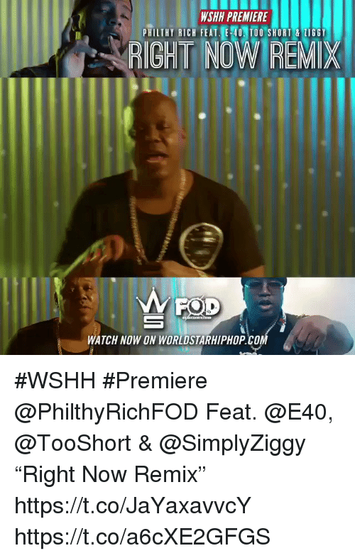 """Sizzle: WSHH PREMIERE  PHILTHY RICH FEAT E 40 TOO SHORT &LIGGY  RIGHT NOW RE  WATCH NOW ON WORLDSTARHIPHOP.CO #WSHH #Premiere @PhilthyRichFOD Feat. @E40, @TooShort & @SimplyZiggy """"Right Now Remix"""" https://t.co/JaYaxavvcY https://t.co/a6cXE2GFGS"""