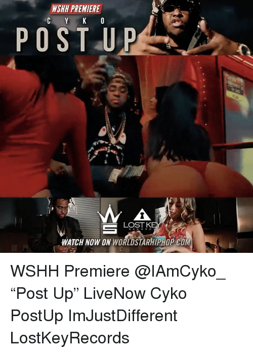"Memes, Worldstarhiphop, and Wshh: WSHH PREMIERE  POST UP  A  LOST K  WATCH NOW ON WORLDSTARHIPHOP COM WSHH Premiere @IAmCyko_ ""Post Up"" LiveNow Cyko PostUp ImJustDifferent LostKeyRecords"